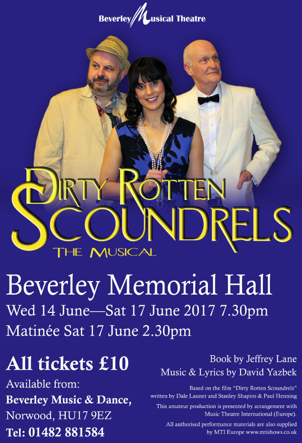 Dirty Rotten Scoundrels. The Musical, by Beverley Musical Theatre.